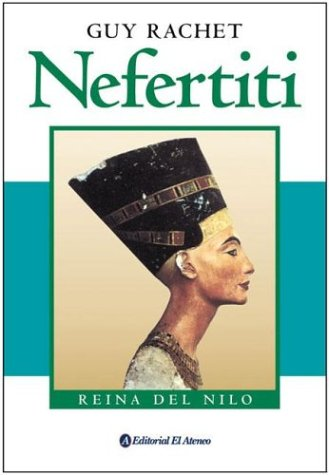 9789500274425: Nefertiti. Reina Del Nilo (Spanish Edition)