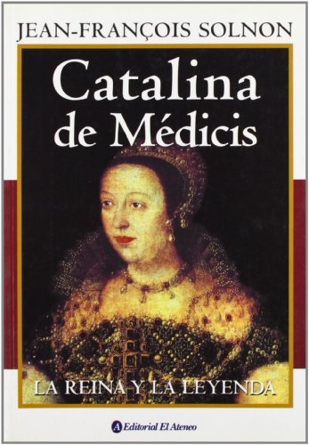 9789500274685: Catalina De Medicis / Catherine de Medicis: La Reina Y La Leyenda/ The Queen and the Legend (Spanish Edition)