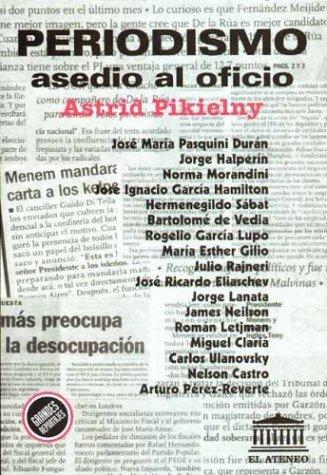 Periodismo: Asedio al Oficio (Grandes Reportajes. Ayer: Astrid Pikielny