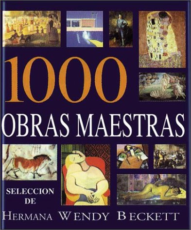 1000 Obras Maestras (Spanish Edition) (9789500285308) by Wendy Beckett