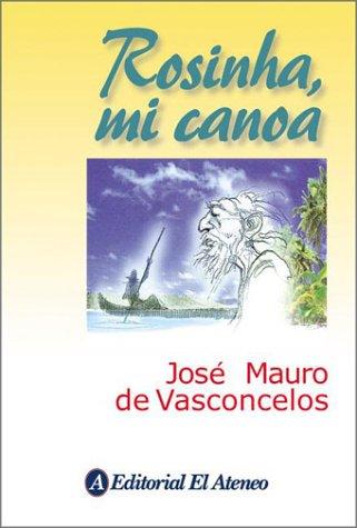 9789500285322: Rosinha, mi canoa / Rosinha, my canoe: Novela en compas de remo / Novel in the time to paddle (Spanish Edition)
