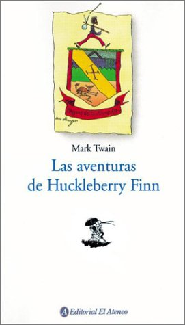 Las Aventuras de Huckleberry Finn / The Adventures of Huckleberry Finn (Spanish Edition): ...