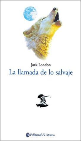 9789500285582: La Llamada de Lo Salvaje / The Call of the Wild (Spanish Edition)