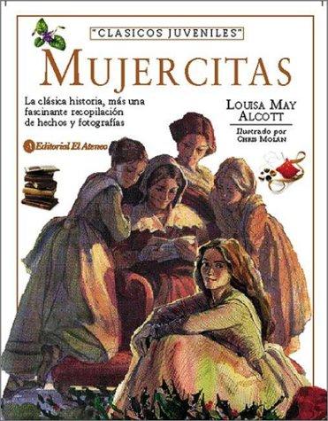 Mujercitas (Spanish Edition) (9789500285681) by Alcott, Louisa May; May Alcott, Louisa