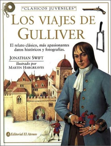 Los Viajes de Gulliver (Spanish Edition): Hargreaves, Martin; Swift,