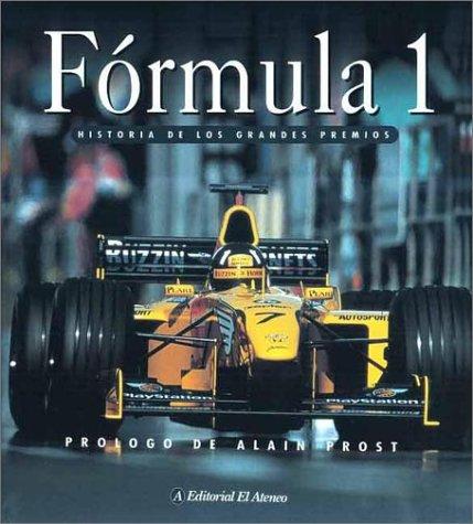 9789500286497: Formula 1 - Historia de Los Grandes Premios: Historia de Los Grandes Premios (Spanish Edition)
