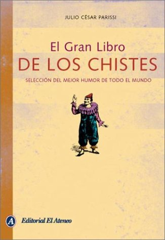 9789500286541: El gran libro de los chistes / The Great book of Jokes: Seleccion del mejor humor de todo el mundo / Selection of the best humor in the world