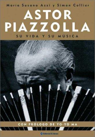 9789500286732: Astor piazzolla, su vida y su musica