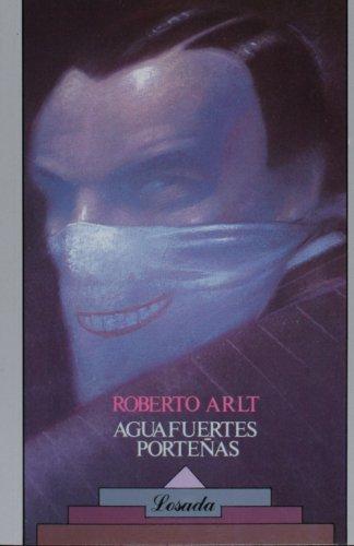 Aguafuertes porteñas.-- ( Biblioteca clasica y contemporanea ; 67 ): Arlt, Roberto -