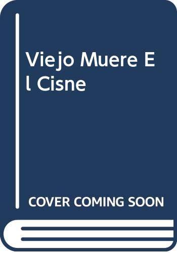 9789500300681: Viejo Muere El Cisne