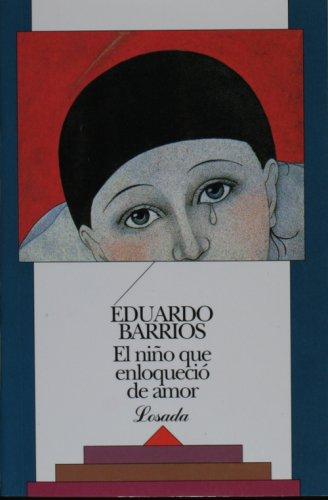 El nino que enloquecio de amor (Spanish: Barrios, Eduardo