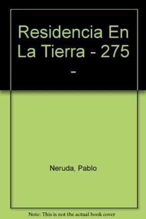 9789500301770: Residencia En La Tierra - 275 - (Spanish Edition)