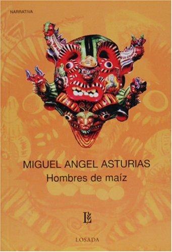 Hombres de maiz (Spanish Edition): Miguel Angel Asturias