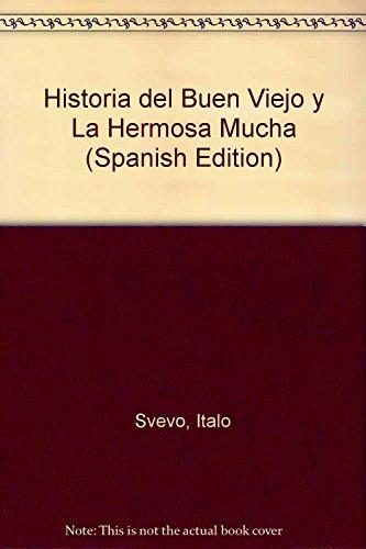 9789500304832: Historia del Buen Viejo y La Hermosa Mucha
