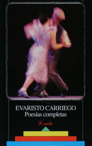 Poesias completas de Evaristo Carriego (Spanish Edition): Evaristo Carriego