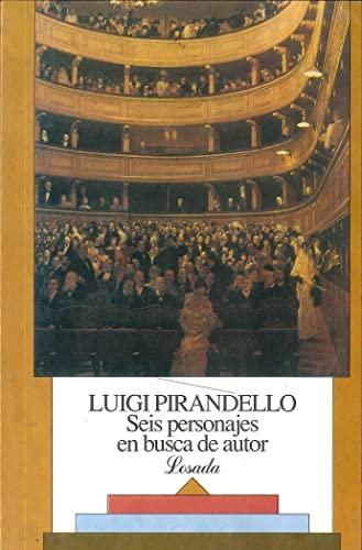 9789500305365: Seis personajes en busca de autor (Biblioteca Clasica y Contemporanea Losada Clasica) (Spanish Edition)