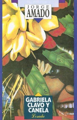 9789500340533: Gabriela, Clavo Y Canela (Novelistas De Nuestra Epoca) (Spanish Edition)