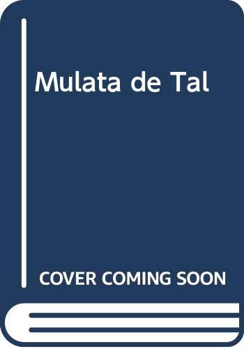 Mulata de Tal (Spanish Edition) by Asturias,