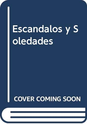 Escandalos y Soledades (Spanish Edition): Guido, Beatriz