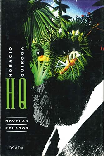 Novelas Y Relatos Completos Horacio Quiroga (Obras): Quiroga, Horacio
