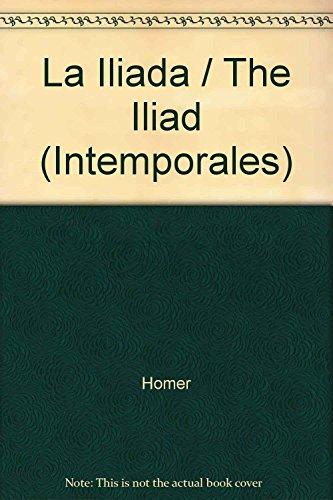 La Iliada / The Iliad (Intemporales) (Spanish: Homer