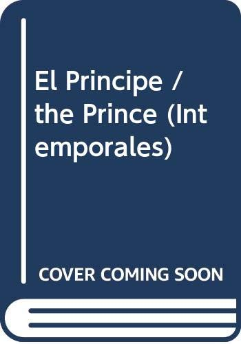 El Principe / the Prince (Intemporales) (Spanish Edition) (9500362643) by Niccolo Machiavelli