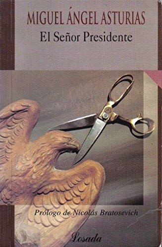 El Senor Presidente (Biblioteca Clasica Y Contemporanea) (Spanish Edition): Miguel Ang Asturias