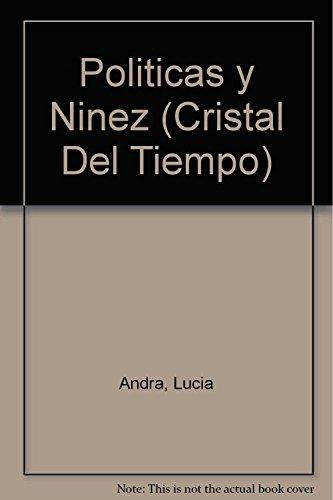 Politicas Y Ninez (Cristal Del Tiempo) (Spanish: Eva Giberti