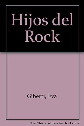 Hijos del Rock (Spanish Edition): Eva Giberti