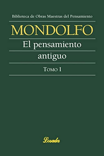 Pensamiento antiguo. Vol. 1 (Spanish Edition): Mondolfo, Rodolfo