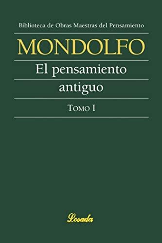 Pensamiento antiguo. Vol. 1 (Spanish Edition): Mondolfo, Rodolfo