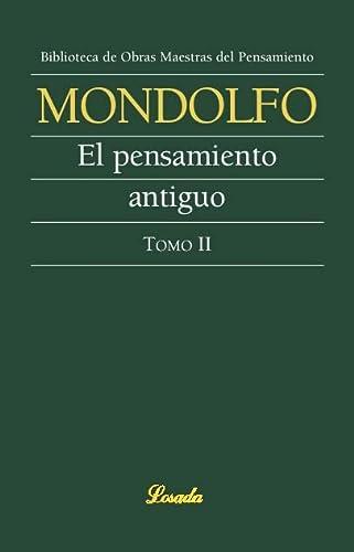 Pensamiento antiguo. Vol. 2 (Spanish Edition): Mondolfo, Rodolfo