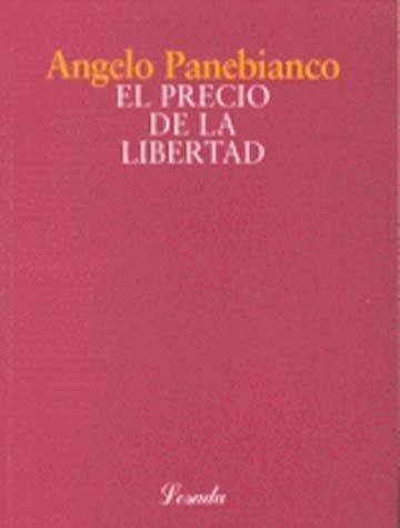 El Precio de La Libertad (Losada Breve) (Spanish Edition) (9500378418) by Angelo Panebianco