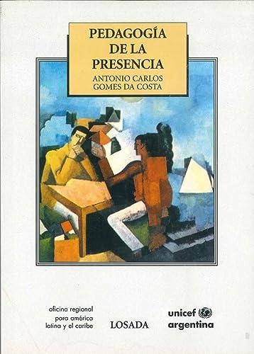 Pedagogia De La Presencia (Spanish Edition): Gomes Da Costa,