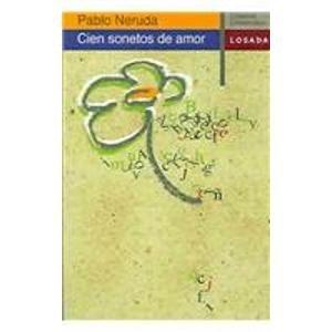 9789500390156: Cien Sonetos De Amor/100 Love Sonnets (Spanish Edition)