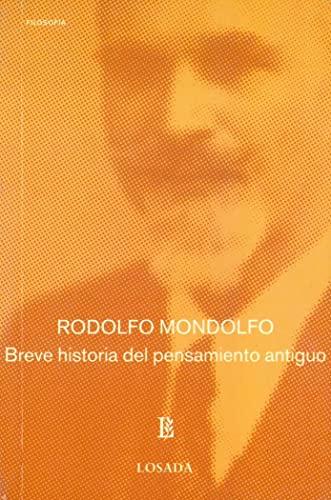 Breve Historia del Pensamiento Antiguo (Losada Breve): Rodolfo Mondolfo