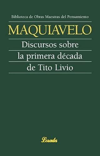 9789500393386: Discurso Sobre La Primera Decada De Tito Livio -52- (Obras Maestras Pensamiento)