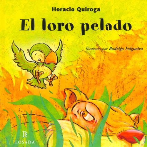 9789500393461: El Loro Pelado / The Bare Parrot (Cuentos De La Selva / Jungle Stories) (Spanish Edition)
