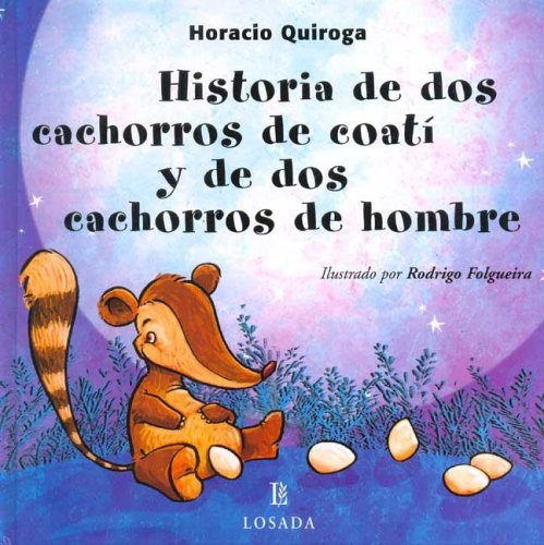 9789500393485: Historia De Dos Cachorros De Coati Y De Dos Cachorros De Hombre / Story of Two Coati Cubs and Two Children of Man (Cuentos De La Selva / Jungle Stories) (Spanish Edition)