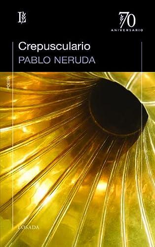 CREPUSCULARIO (Paperback): Pablo Neruda