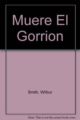 9789500401616: Muere El Gorrion