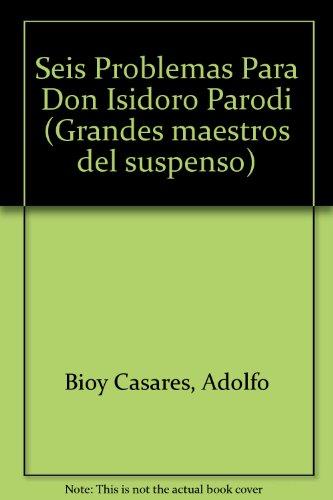 Seis Problemas Para Don Isidoro Parodi (Spanish: Adolfo Bioy Casares,