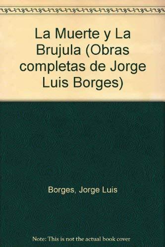 La muerte y la brújula.: Borges, Jorge Luis
