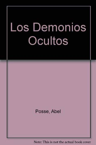 Los Demonios Ocultos (Escritores argentinos) (Spanish Edition): Posse, Abel