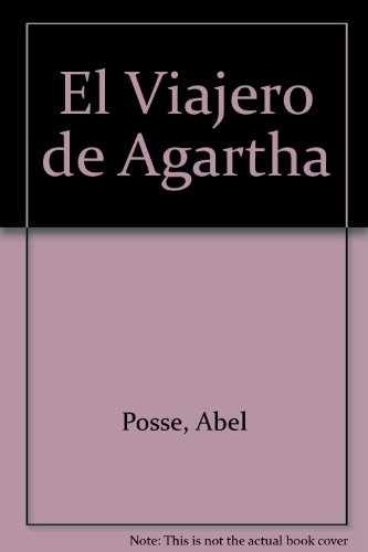 9789500409087: El Viajero de Agartha (Escritores argentinos) (Spanish Edition)