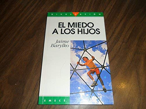 El Miedo a Los Hijos (Spanish Edition): Barylko, Jaime