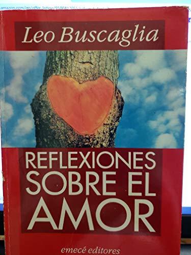 Reflexiones Sobre el Amor: Buscaglia, Leo