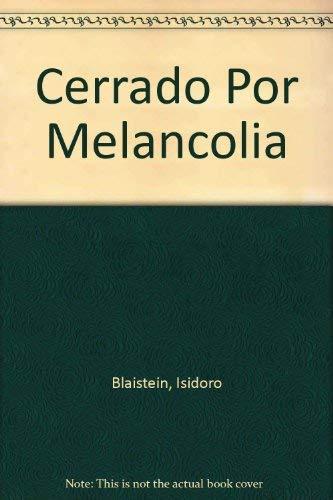 Cerrado por Melancolía.: Blaisten, Isidoro [Argentina,