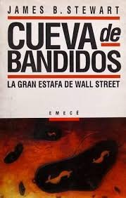 Cueva de bandidos. La gran estafa de: Stewart, James B.