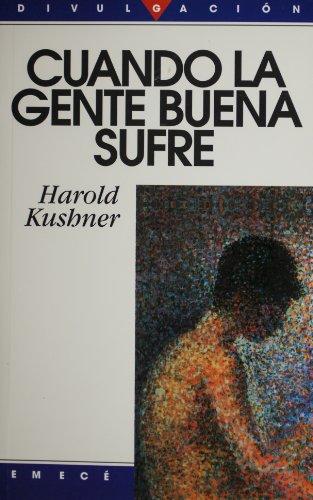 Cuando la gente buena sufre (9789500413336) by Harold S. Kushner; Harold Kushner